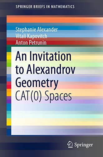 An Invitation to Alexandrov Geometry: CAT(0) Spaces (SpringerBriefs in Mathematics) (English Edition)