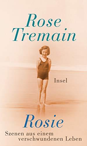 Buchseite und Rezensionen zu 'Rosie: Szenen aus einem verschwundenen Leben' von Rose Tremain