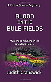 Blood on the Bulb Fields (The Fiona Mason Mysteries)