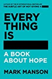 Everything Is #@%!ed Merch: A Book About Hope