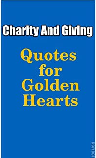 Charity And Giving: Quotes For Golden Hearts
