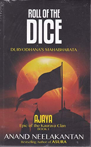 AJAYA : Epic of the Kaurava Clan -ROLL OF THE DICE (Book 1)