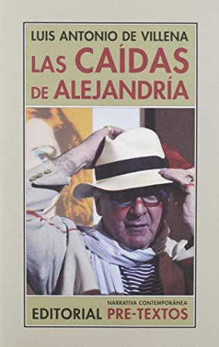 Las caídas de Alejandría: (Los bárbaros y yo) (1997-2008): 161 (Narrativa Contemporánea)