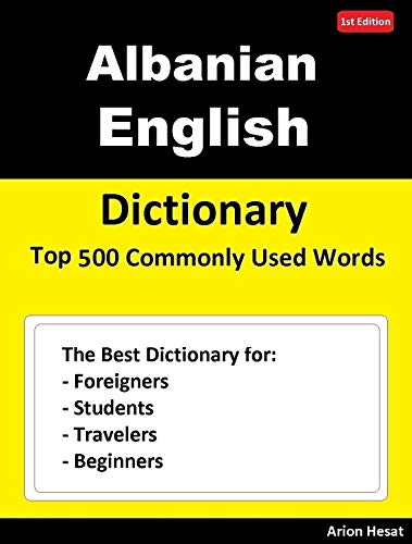 Albanian English Dictionary Top 500 Commonly Used Words: Dictionary for Foreigners, Students, Travelers and Beginners (English Edition)