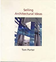 [(Selling Architectural Ideas )] [Author: Tom Porter] [Feb-2000]