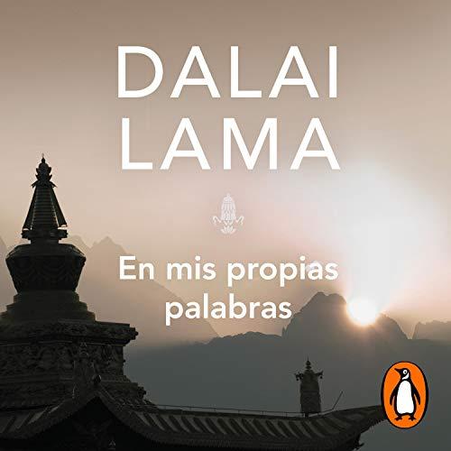 En mis propias palabras [In My Own Words] Audiobook By Dalai Lama cover art