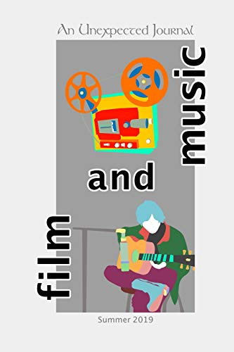 An Unexpected Journal: Film and Music: Discovering the Hidden Messages in Movies and Songs from a Christian Perspective
