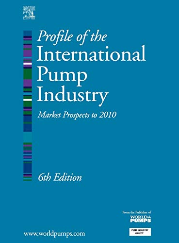 Profile of the International Pump Industry: Market Prospects to 2010