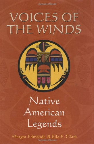 Compare Textbook Prices for Voices of the Winds: Native American Legends  ISBN 9780785817161 by Edmonds, Margot,Clark, Ella