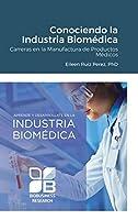Conociendo la Industria Biomédica: Carreras en la Manufactura de Productos Médicos