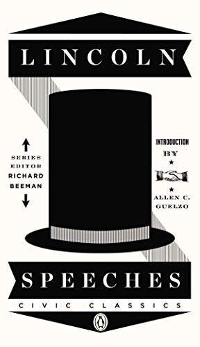 Lincoln Speeches (Penguin Civic Classics, Band 4)