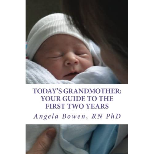 b65bc96f58 Today s Grandmother  Your Guide to the First Two Years  A lot has changed  since you had your baby! The how-to book to become an active and engaged ...