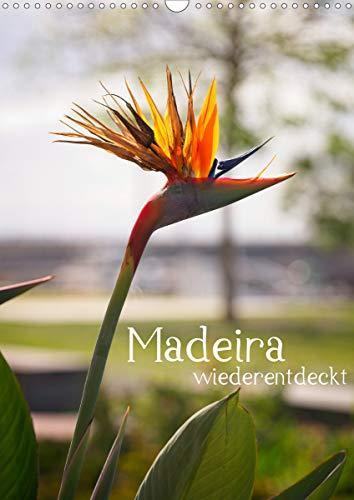Madeira - wiederentdeckt (Wandkalender 2021 DIN A3 hoch)
