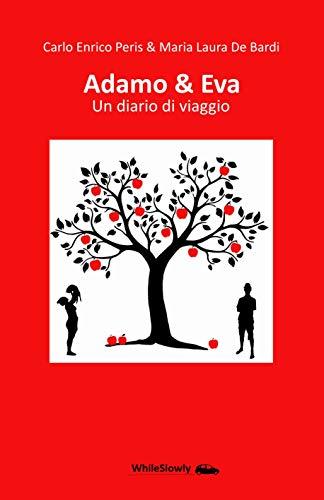 Adamo&Eva - Un diario di viaggio (Italian Edition)