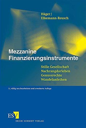 Mezzanine Finanzierungsinstrumente: Stille Gesellschaft - Nachrangdarlehen - Genussrechte - Wandelanleihen