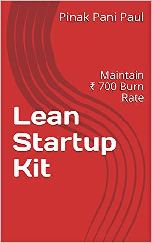 Lean Startup Kit: Maintain ₹ 700 Burn Rate (English Edition)