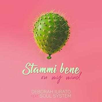 Stammi Bene ( On My Mind )
