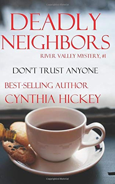 タクシーライセンス超越するDeadly Neighbors: River Valley Mystery, Book One (A River Valley Christian Cozy Mystery)