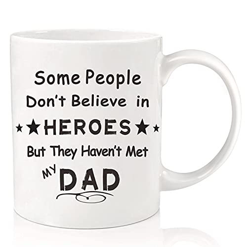 ORALER Fathers Day Mug Gifts for Dad from Daughter Son,11OZ Funny Coffee Mug Dad Birthday Gifts for Him Men Husband Brother,Christmas Tea Cup Gag Gifts for Grandpa:Some People Don't Believe in Heroes