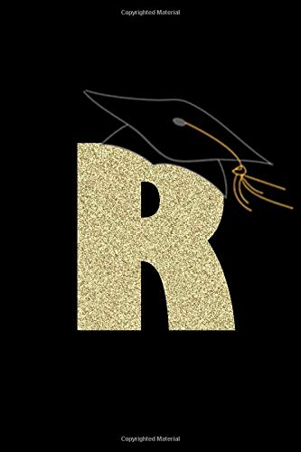 Letter R Notebook : Initial R Monogram Journal Gift Graduation Party Bullet Congratulatory Journal Memory Year Keepsake Journal: Graduation Party ... 100 Pages, 6 x 9, Soft Cover, Matte Finish