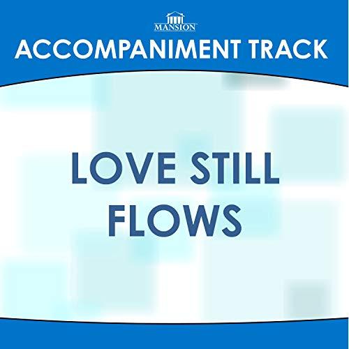 Love Still Flows (High Key F-F#-G Without Background Vocals)