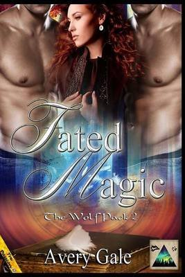 By Gale, Avery Fated Magic: The Wolf Pack 2: Volume 2 Paperback - January 2014