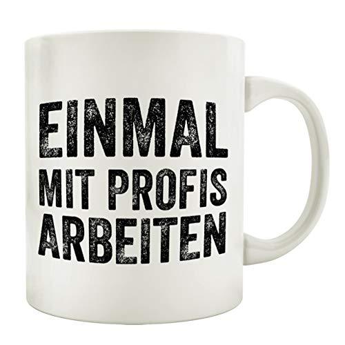 Interluxe Tasse Kaffeebecher EINMAL MIT Profis Arbeiten Spruch Geschenk Büro Lustig Baustelle Arbeiten