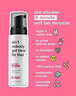 b.tan Pre-Shower Self Tan Mousse - Ain't Nobody Got Time For Dat - Get Golden In Just 9 Minutes, 6.7 fl oz