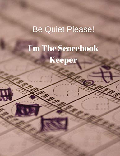Be Quiet Please I'm The Scorebook Keeper: Large Baseball Scorekeeper Book, Baseball Score Sheet, Baseball Gifts/Present - Notebook Logbook For All Lovers Enthusiasts & Fans Of Professional Baseball