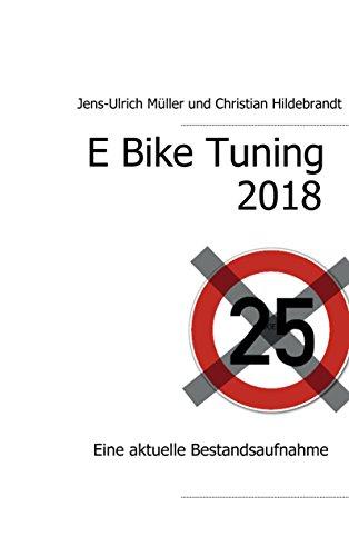 E Bike Tuning 2018: Eine aktuelle Bestandsaufnahme (German Edition)