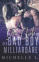 Der Club Der Bad Boy Milliardaere: Ein Weihnachtliche Liebesromane