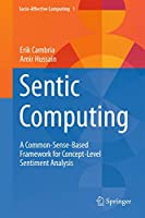 Sentic Computing: A Common-Sense-Based Framework for Concept-Level Sentiment Analysis (Socio-Affective Computing (1))
