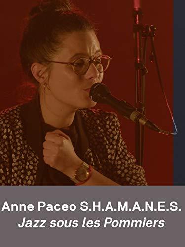 Anne Paceo S.H.A.M.A.N.E.S. - Jazz sous les pommiers