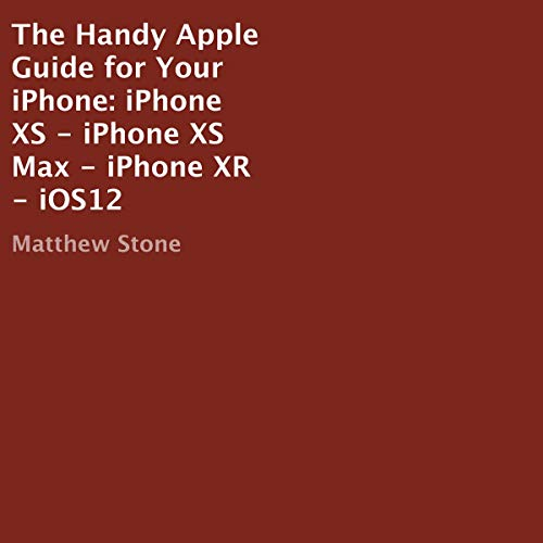 The Handy Apple Guide for Your iPhone     iPhone XS - iPhone XS Max - iPhone XR - iOS12              By:                                                                                                                                 Matthew Stone                               Narrated by:                                                                                                                                 Summer Jo Swaine                      Length: 1 hr and 30 mins     Not rated yet     Overall 0.0