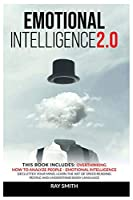 Emotional Intelligence 2.0: This Book Includes: Emotional Intelligence, How to Analyze People, Overthinking: Declutter Your Mind, Learn the Art of Speed Reading People and Understand Body Language
