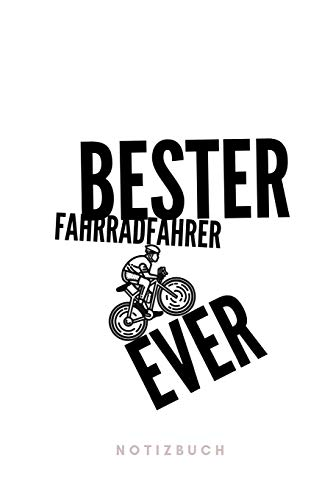 Bester Fahrradfahrer Ever Notizbuch: 110 Seiten   15.24 x 22.86 cm   Geschenk für Radfahrer   Lustiger Spruch Fahrrad