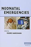 Neonatal Emergencies (Cambridge Medicine (Paperback))