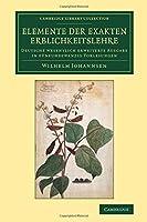 Elemente der exakten Erblichkeitslehre: Deutsche wesentlich erweiterte Ausgabe in fuenfundzwanzig Vorlesungen (Cambridge Library Collection - Darwin, Evolution and Genetics)