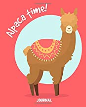 Alpaca Time Journal: Alpaca Appreciation Note Book Pad Journal Notebooks Gifts To Do List Book (Alpaca Gift NoteBook To-Do-List Series) (Volume 3)