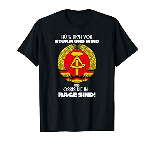 Hüte dich vor Sturm und Wind ,Ossis die in Rage sind, Ossi T-Shirt