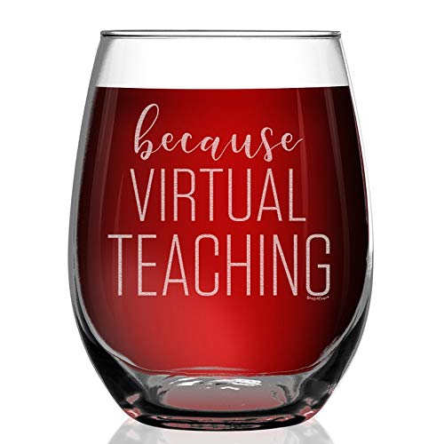 Shop4Ever Because Virtual Teaching Engraved Stemless Wine Glass Funny Teacher Glass