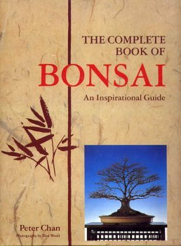The Complete Book of Bonsai: An Inspirational Guide