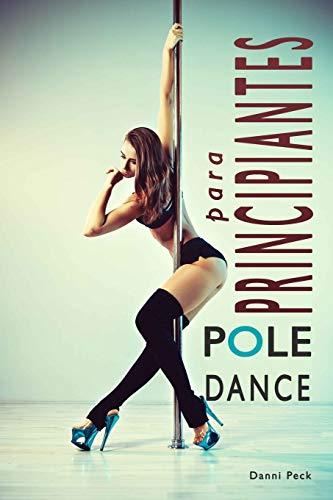 Pole Dance para Principiantes: Para Fitness y Diversión: 1 (Baile de Tubo)