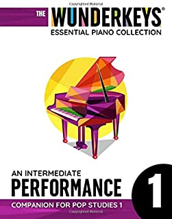 An Intermediate Performance Companion For Pop Studies 1: The WunderKeys Essential Piano Collection