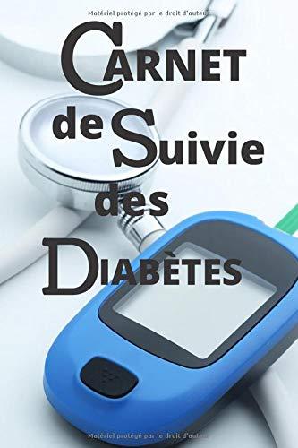Carnet de suivie de diabètes: Carnet Conçu pour les personnes diabétiques, ce carnet leur permet de suivre l'évolution de la maladie 109 pages Dimensions 15.24x22.86cm
