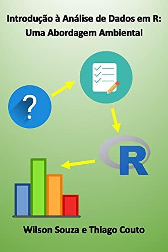 Introdução à Análise de Dados em R: Uma Abordagem Ambiental