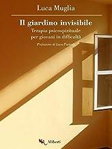 Il giardino invisibile: Terapia psicospirituale per giovani in difficoltà