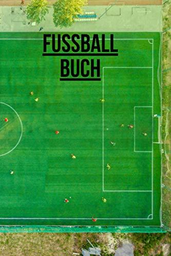 Fußball Buch: Fußballtrainingsbuch | Fußballbuch zum Füllen | 120 Seiten 6 x 9 Zoll