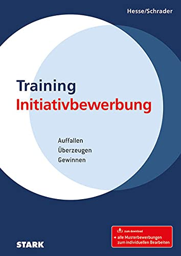 STARK Training Initiativbewerbung: Auffallen - Überzeugen - Gewinnen (STARK-Verlag - Bewerbungsratgeber)