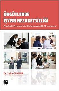 Örgütlerde İşyeri Nezaketsizliği Akademik Personele Yönelik Fenomenolojik Bir Araştırma